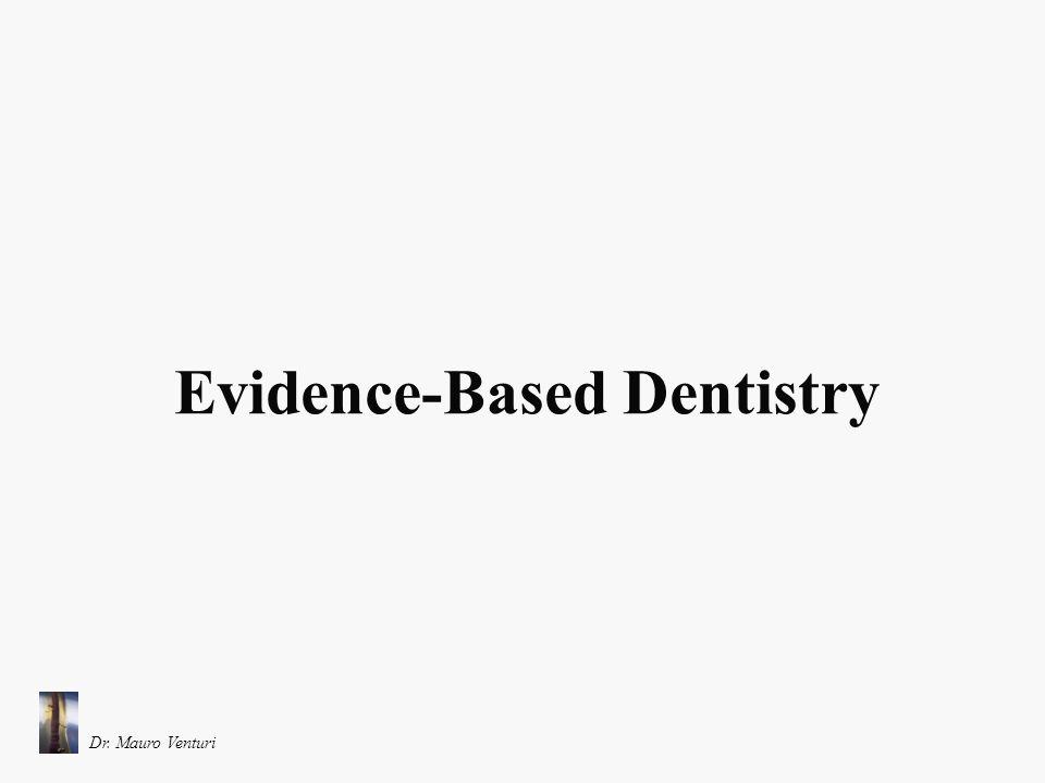 Definizione di Evidence-Based Dentistry (The American Dental Association) Con il termine Evidence-Based Dentistry (EBD) si intende definire un approccio alla cura della salute orale che richiede lintegrazione ponderata di valutazioni sistematiche rilevanti clinicamente e caratterizzate da evidenza scientifica, relative sia alla condizione di salute orale che medica del paziente e alla sua storia, con la competenza clinica dellodontoiatra e con le necessità terapeutiche e i desideri del singolo paziente.