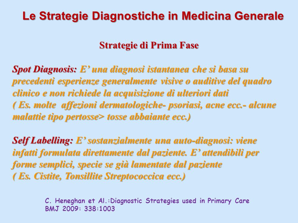 Le Strategie Diagnostiche in Medicina Generale Le Strategie Diagnostiche in Medicina Generale C.