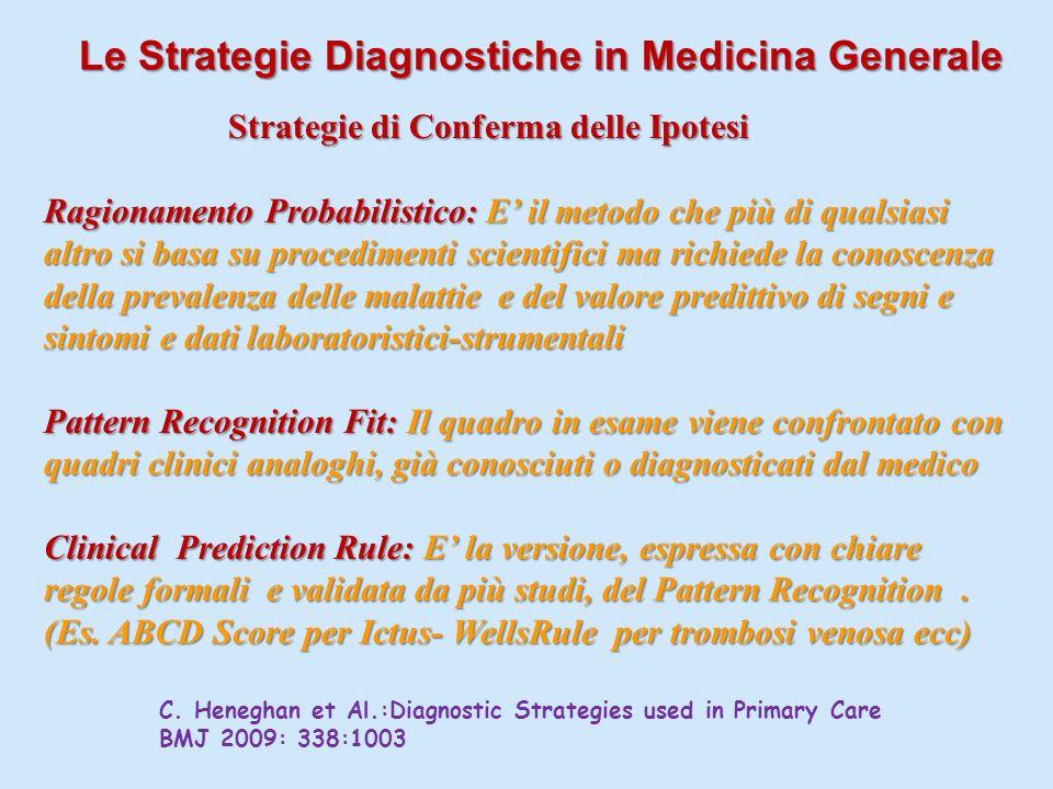 Le Strategie Diagnostiche in Medicina Generale Le Strategie Diagnostiche in Medicina Generale C. Heneghan et Al.:Diagnostic Strategies used in Primary