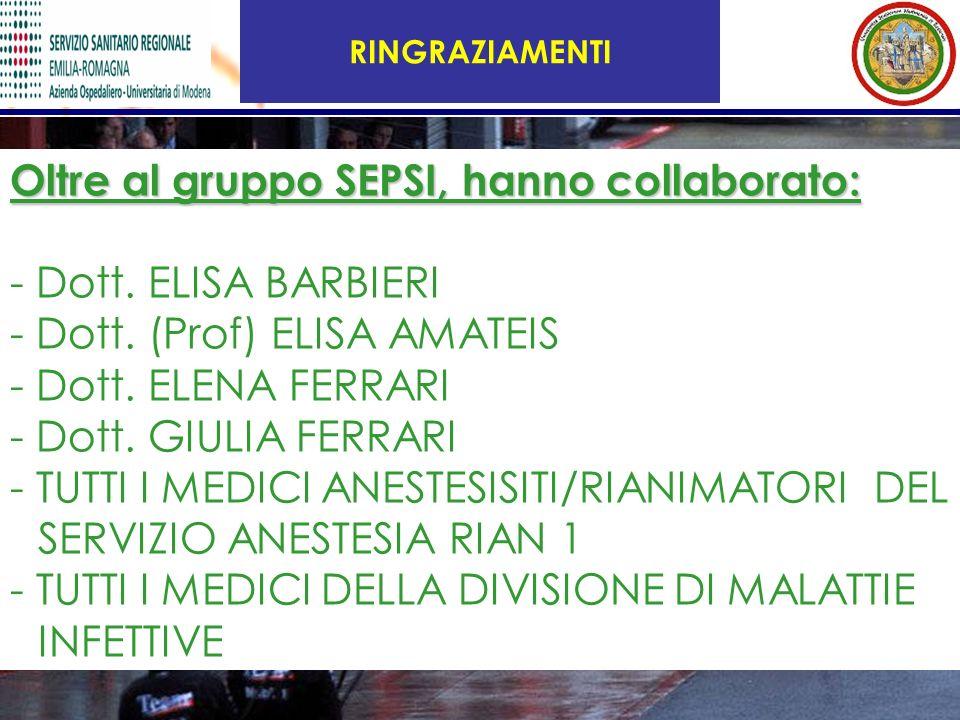 RINGRAZIAMENTI Oltre al gruppo SEPSI, hanno collaborato: - Dott. ELISA BARBIERI - Dott. (Prof) ELISA AMATEIS - Dott. ELENA FERRARI - Dott. GIULIA FERR