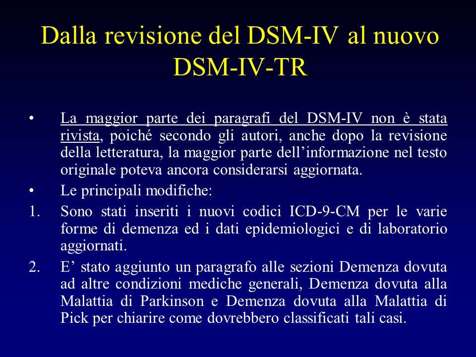 Dalla revisione del DSM-IV al nuovo DSM-IV-TR La maggior parte dei paragrafi del DSM-IV non è stata rivista, poiché secondo gli autori, anche dopo la