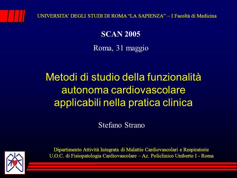 Metodi di studio della funzionalità autonoma cardiovascolare applicabili nella pratica clinica Dipartimento Attività Integrata di Malattie Cardiovascolari e Respiratorie U.O.C.
