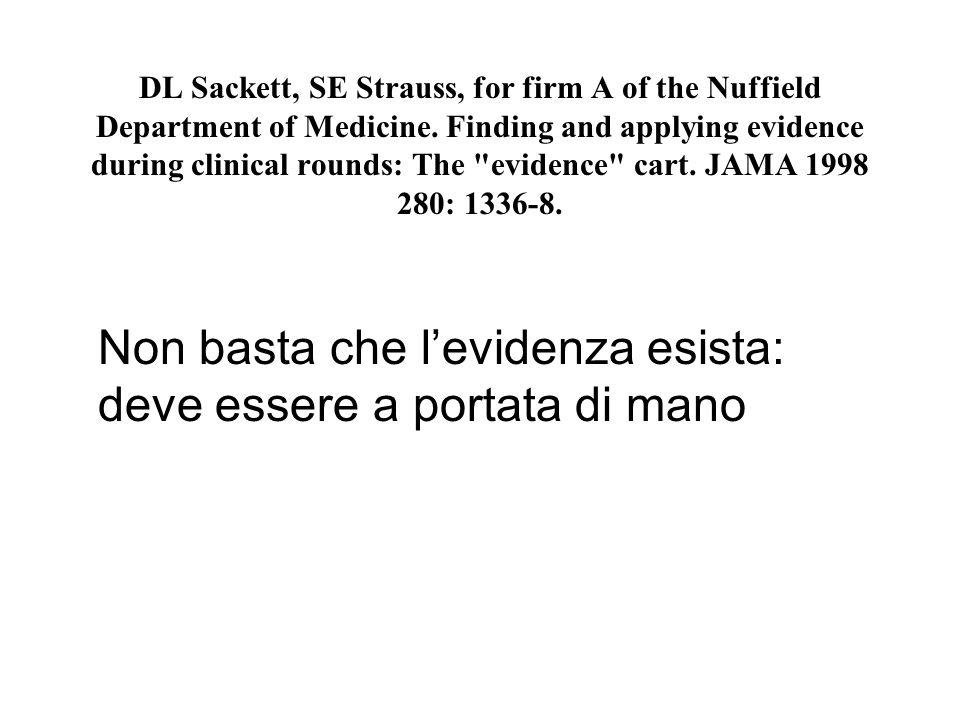 DL Sackett, SE Strauss, for firm A of the Nuffield Department of Medicine.