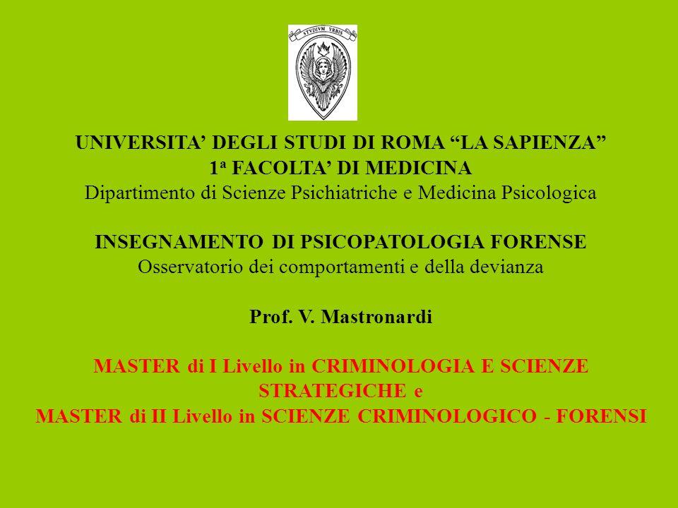 UNIVERSITA DEGLI STUDI DI ROMA LA SAPIENZA 1 a FACOLTA DI MEDICINA Dipartimento di Scienze Psichiatriche e Medicina Psicologica INSEGNAMENTO DI PSICOP
