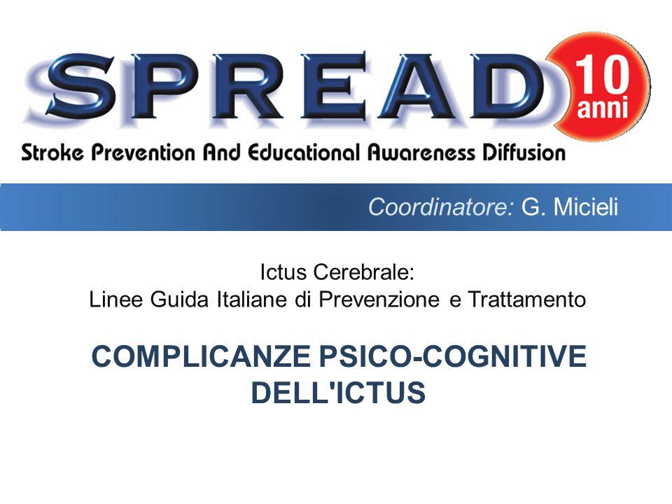 Ictus Cerebrale: Linee Guida Italiane di Prevenzione e Trattamento COMPLICANZE PSICO-COGNITIVE DELL'ICTUS Coordinatore: G. Micieli
