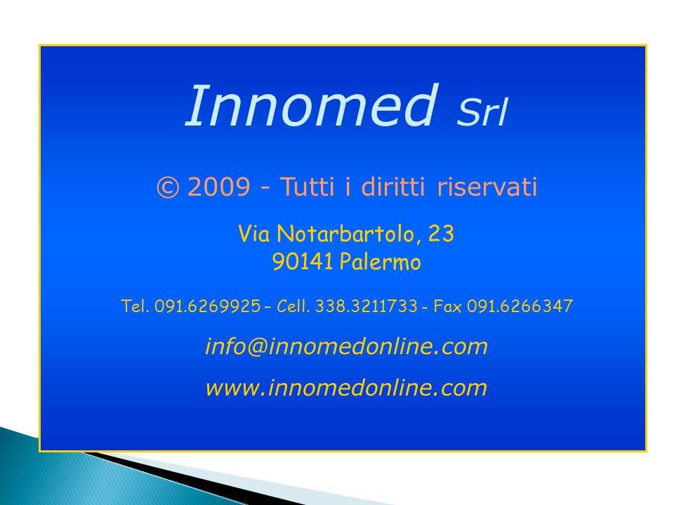 Innomed Srl © 2009 - Tutti i diritti riservati Via Notarbartolo, 23 90141 Palermo Tel. 091.6269925 – Cell. 338.3211733 - Fax 091.6266347 info@innomedo