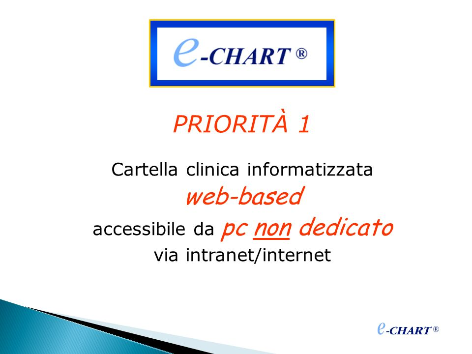 PRIORITÀ 1 Cartella clinica informatizzata web-based accessibile da pc non dedicato via intranet/internet