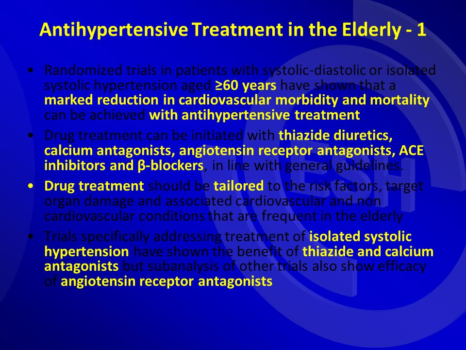 Antihypertensive Treatment in the Elderly - 1 Randomized trials in patients with systolic-diastolic or isolated systolic hypertension aged 60 years have shown that a marked reduction in cardiovascular morbidity and mortality can be achieved with antihypertensive treatment Drug treatment can be initiated with thiazide diuretics, calcium antagonists, angiotensin receptor antagonists, ACE inhibitors and β-blockers, in line with general guidelines.