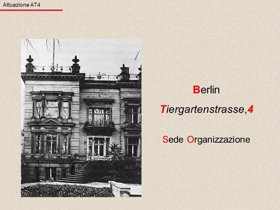 Berlin Tiergartenstrasse,4 Sede Organizzazione Attuazione AT4