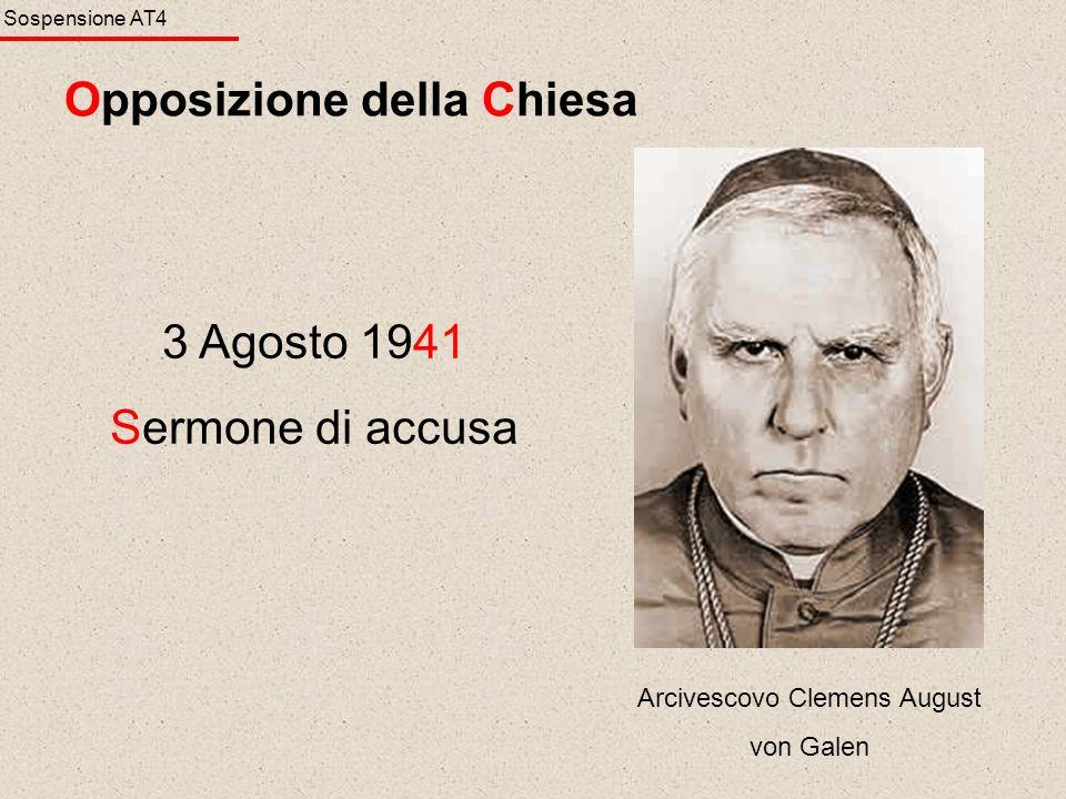 Opposizione della Chiesa Arcivescovo Clemens August von Galen 3 Agosto 1941 Sermone di accusa Sospensione AT4