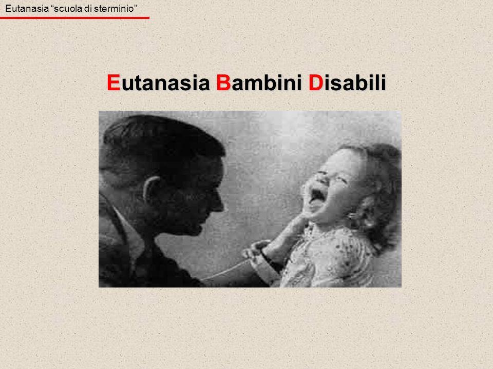 Eutanasia Bambini Disabili Eutanasia scuola di sterminio