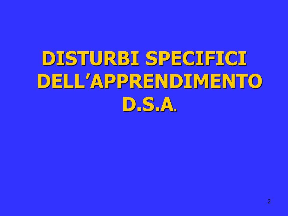 2 DISTURBI SPECIFICI DELLAPPRENDIMENTO D.S.A.
