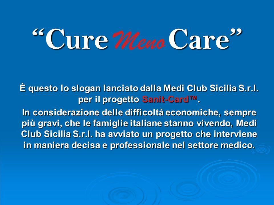 Cure Care È questo lo slogan lanciato dalla Medi Club Sicilia S.r.l.