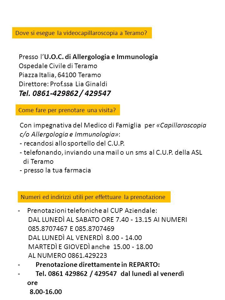 Presso lU.O.C. di Allergologia e Immunologia Ospedale Civile di Teramo Piazza Italia, 64100 Teramo Direttore: Prof.ssa Lia Ginaldi Tel. 0861-429862 /