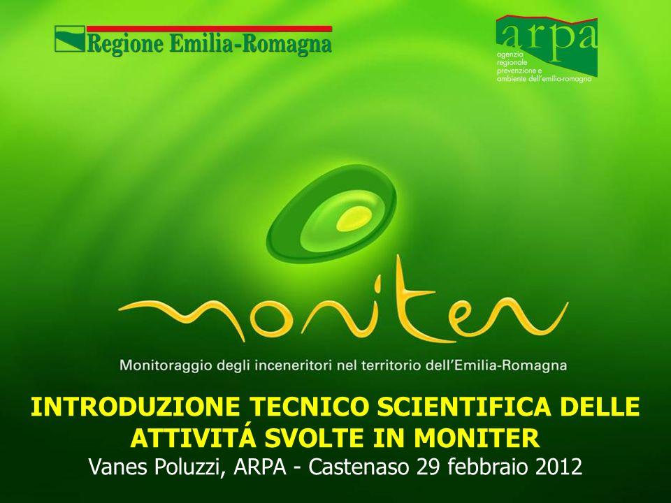 INTRODUZIONE TECNICO SCIENTIFICA DELLE ATTIVITÁ SVOLTE IN MONITER Vanes Poluzzi, ARPA - Castenaso 29 febbraio 2012