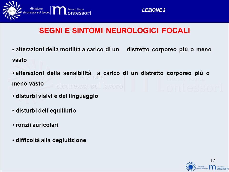 16 LEZIONE 2 SEGNI E SINTOMI NEUROLOGICI GENERALI cefalea improvvisa importante lipotimia e sincope alterazioni dello stato di coscienza convulsioni a