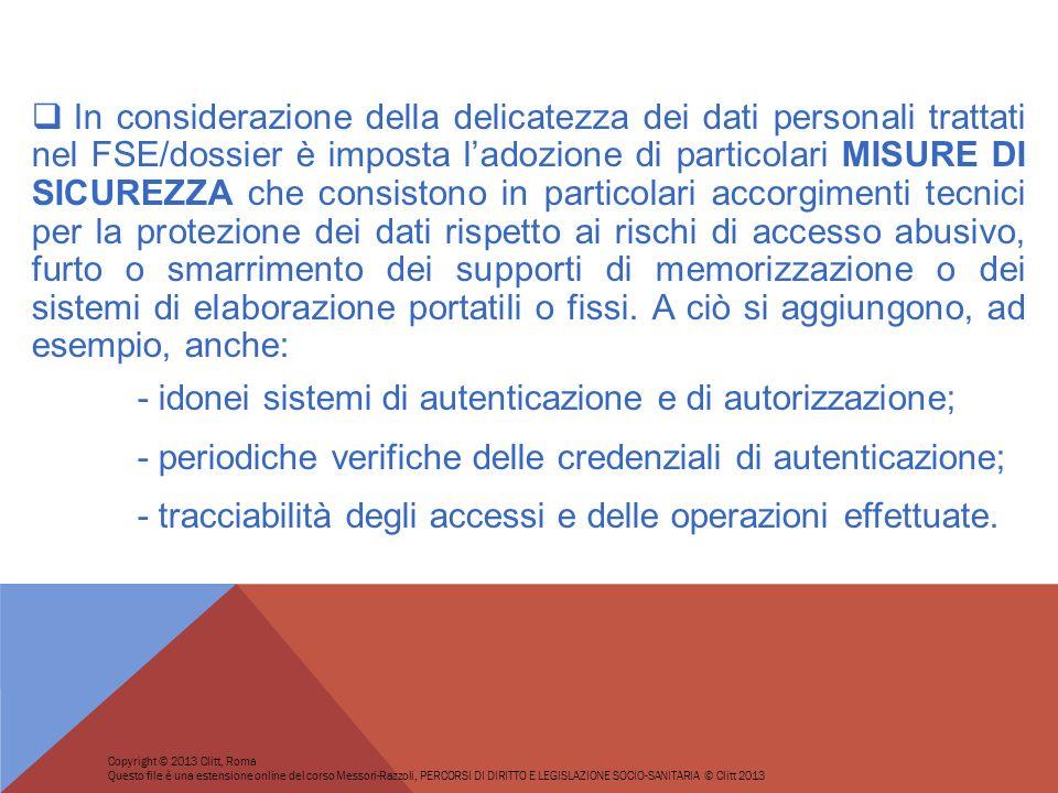 In considerazione della delicatezza dei dati personali trattati nel FSE/dossier è imposta ladozione di particolari MISURE DI SICUREZZA che consistono