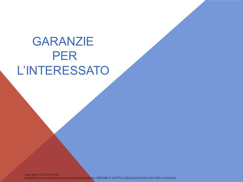GARANZIE PER LINTERESSATO Copyright © 2013 Clitt, Roma Questo file è una estensione online del corso Messori-Razzoli, PERCORSI DI DIRITTO E LEGISLAZIO