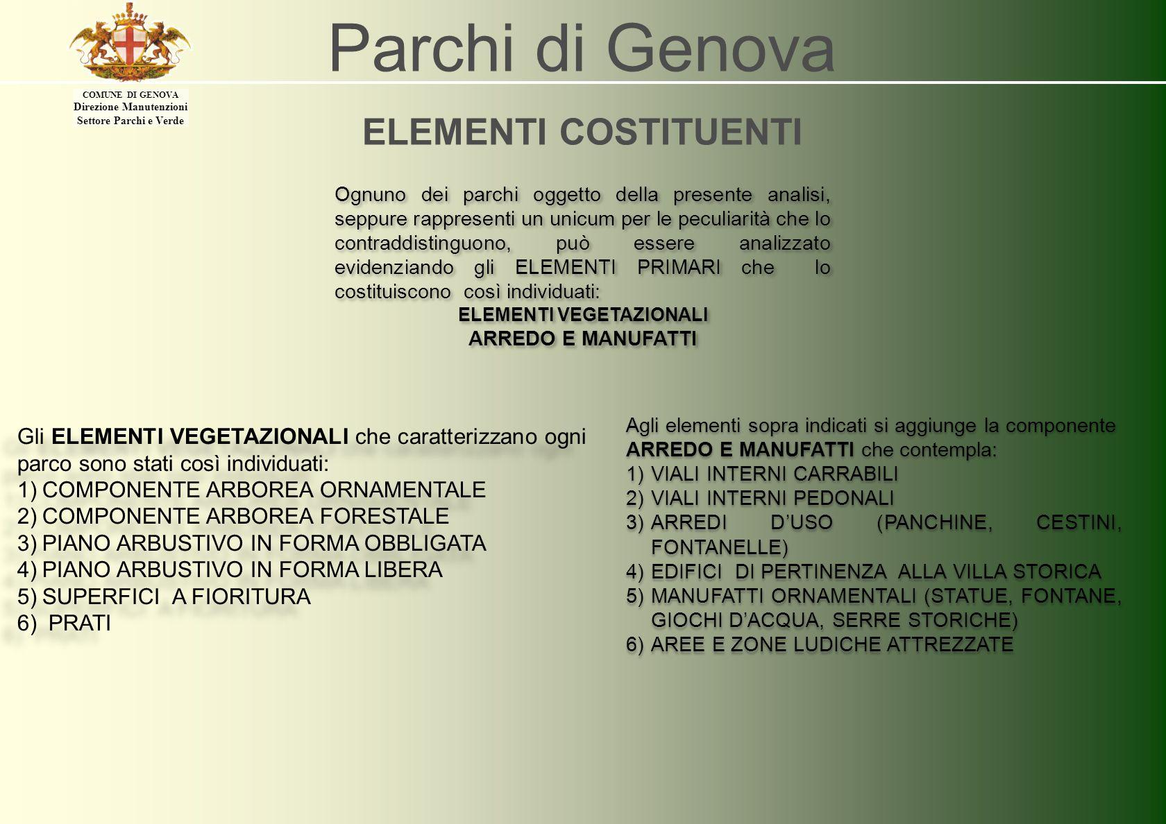 COMUNE DI GENOVA Direzione Manutenzioni Settore Parchi e Verde Parchi di Genova ELEMENTI COSTITUENTI Agli elementi sopra indicati si aggiunge la compo