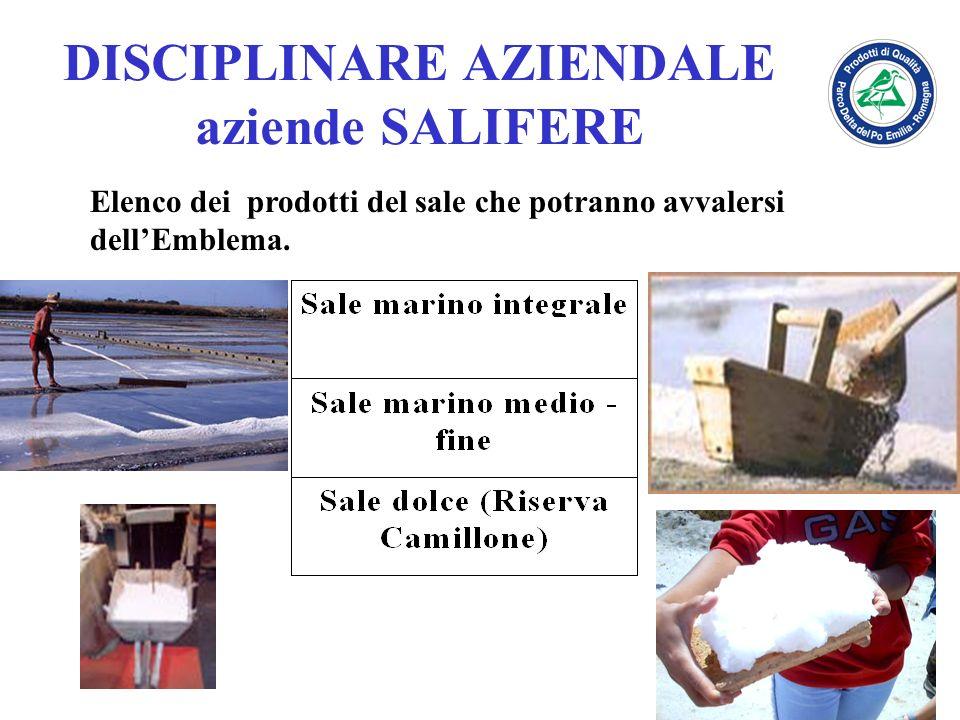 DISCIPLINARE AZIENDALE aziende SALIFERE Elenco dei prodotti del sale che potranno avvalersi dellEmblema.