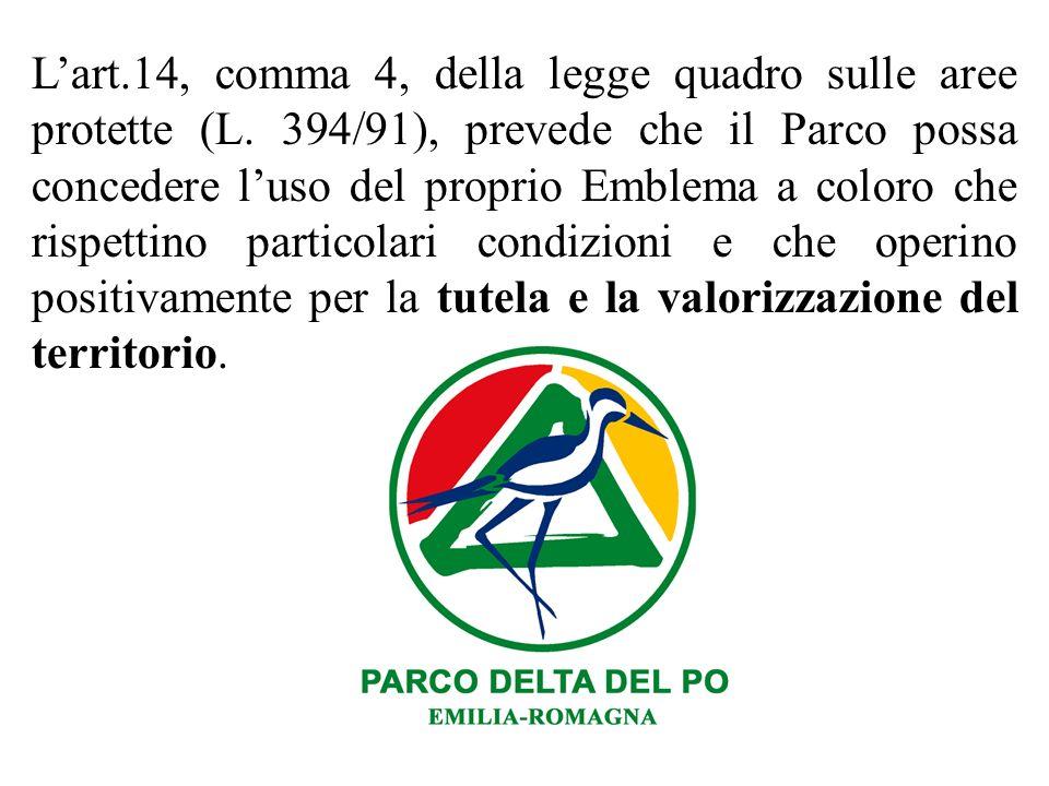 Lart.14, comma 4, della legge quadro sulle aree protette (L. 394/91), prevede che il Parco possa concedere luso del proprio Emblema a coloro che rispe
