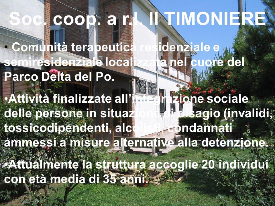 Soc. coop. a r.l. Il TIMONIERE Comunità terapeutica residenziale e semiresidenziale localizzata nel cuore del Parco Delta del Po. Attività finalizzate