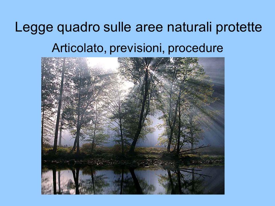 Legge quadro sulle aree naturali protette Articolato, previsioni, procedure
