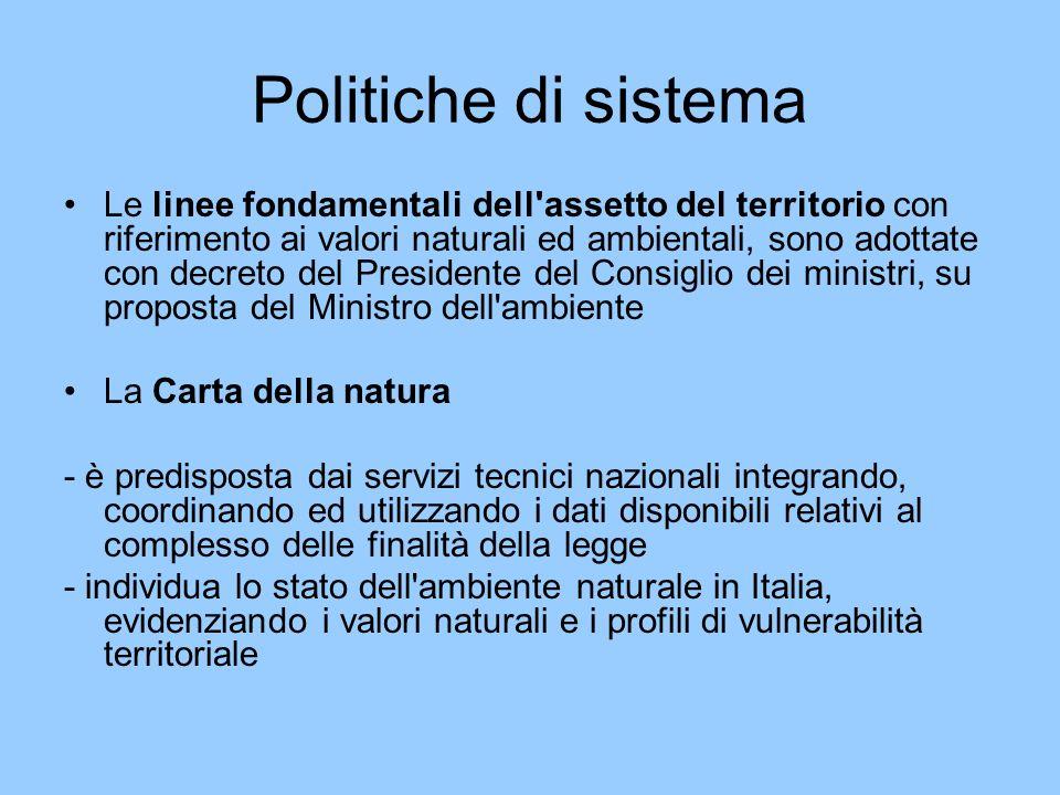 Politiche di sistema Le linee fondamentali dell'assetto del territorio con riferimento ai valori naturali ed ambientali, sono adottate con decreto del