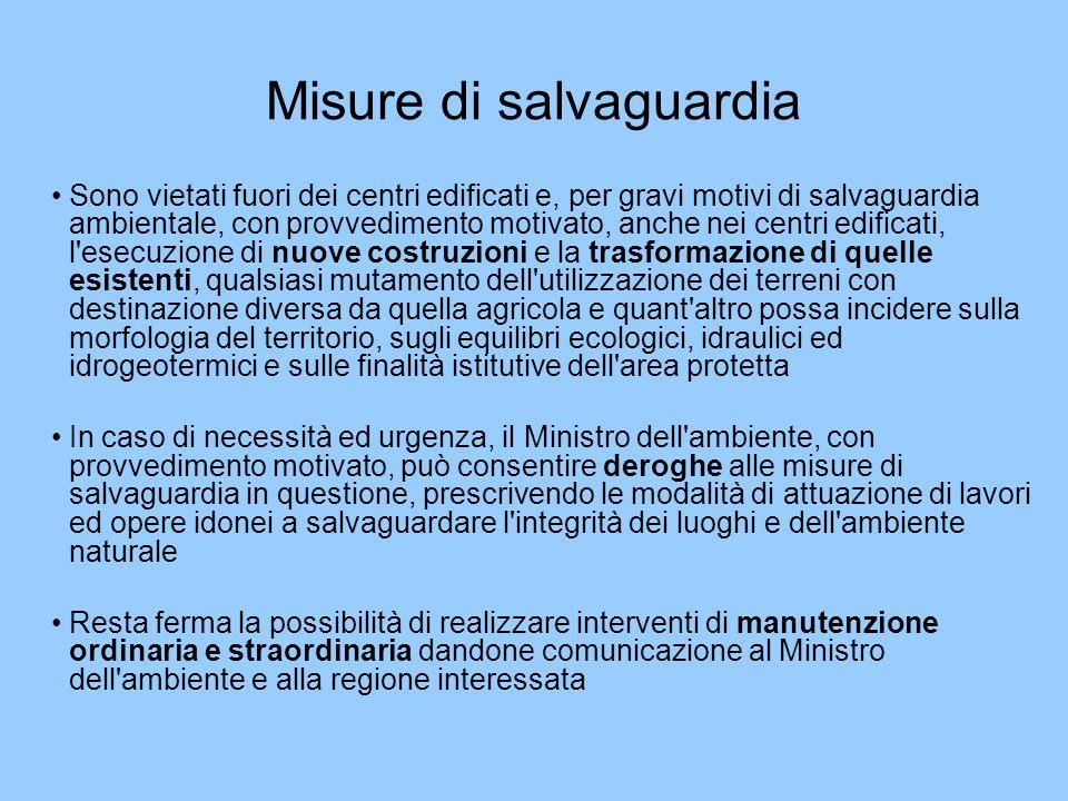 Misure di salvaguardia Sono vietati fuori dei centri edificati e, per gravi motivi di salvaguardia ambientale, con provvedimento motivato, anche nei c