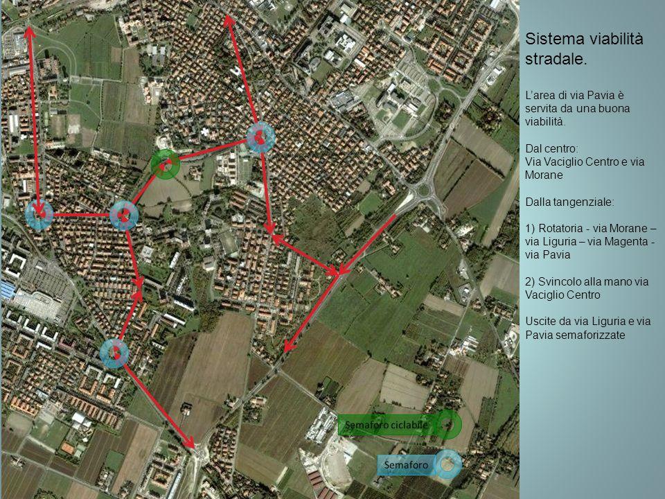 Semaforo Sistema viabilità stradale. Larea di via Pavia è servita da una buona viabilità. Dal centro: Via Vaciglio Centro e via Morane Dalla tangenzia