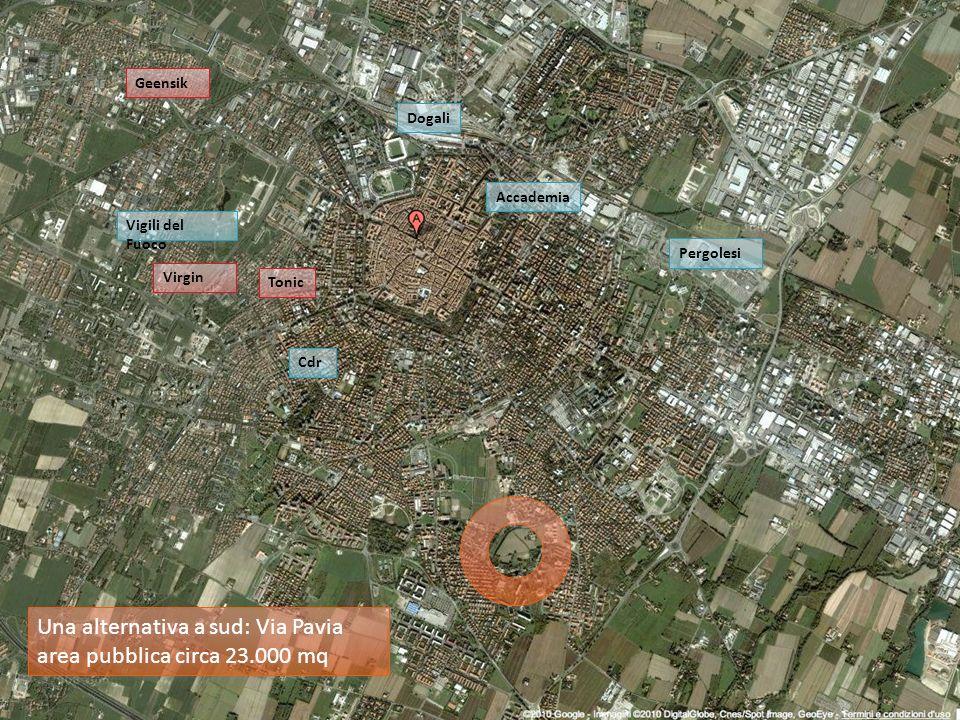 Dogali Vigili del Fuoco Pergolesi Cdr Accademia Geensik Tonic Virgin Una alternativa a sud: Via Pavia area pubblica circa 23.000 mq