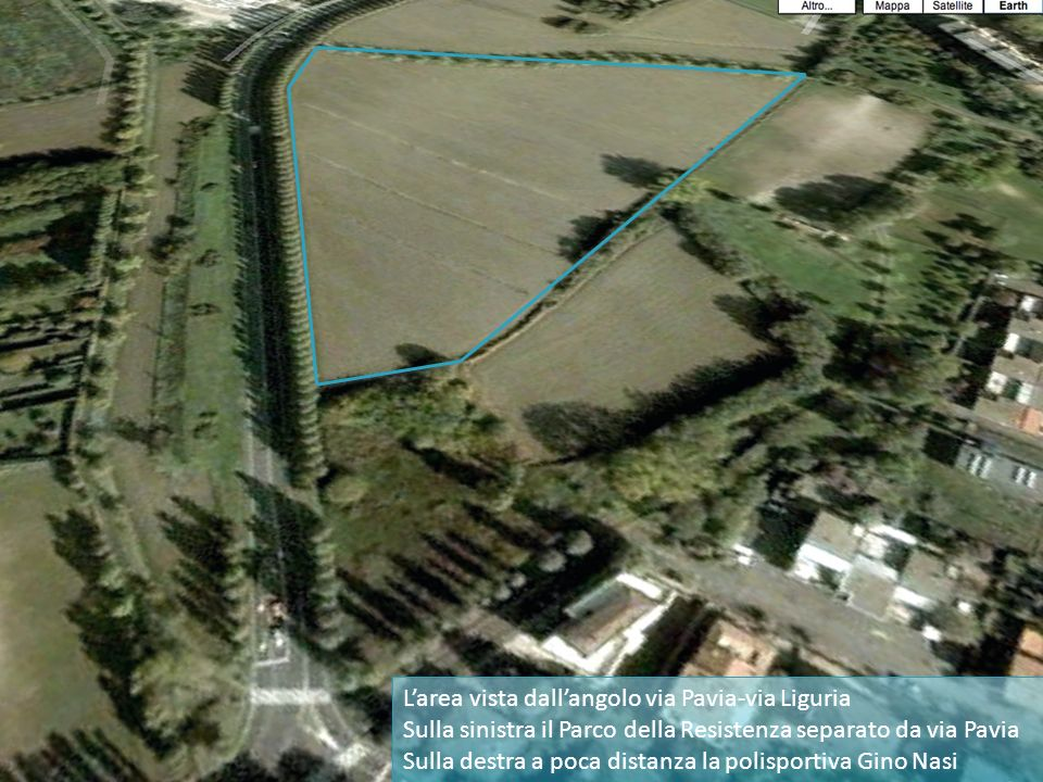 Larea vista dallangolo via Pavia-via Liguria Sulla sinistra il Parco della Resistenza separato da via Pavia Sulla destra a poca distanza la polisporti