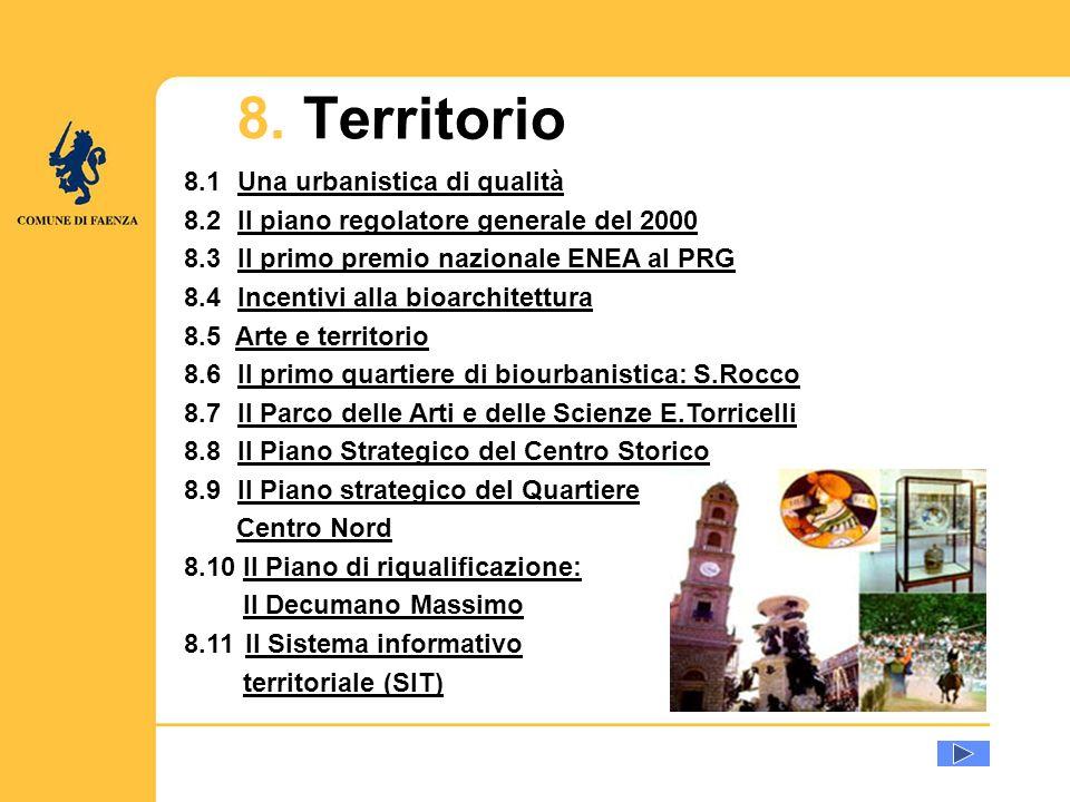 8. Territorio 8.1 Una urbanistica di qualitàUna urbanistica di qualità 8.2Il piano regolatore generale del 2000Il piano regolatore generale del 2000 8