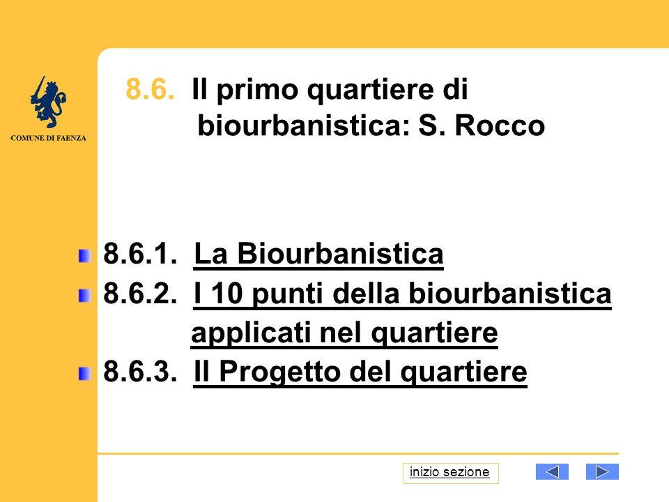 8.6. Il primo quartiere di biourbanistica: S. Rocco inizio sezione 8.6.1. La BiourbanisticaLa Biourbanistica 8.6.2. I 10 punti della biourbanisticaI 1