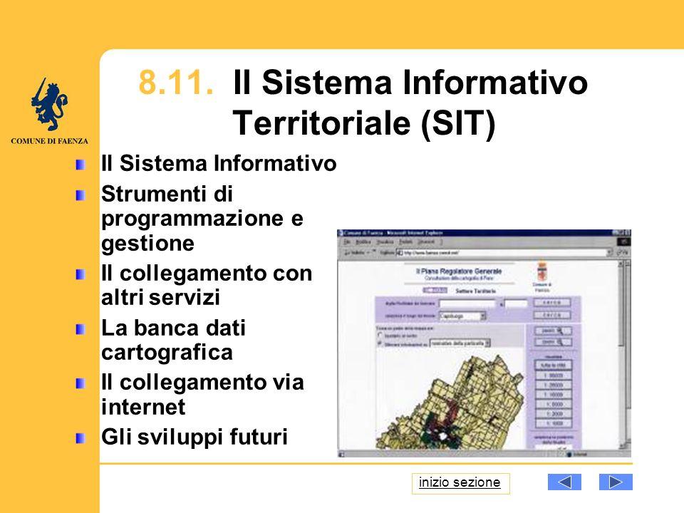 8.11. Il Sistema Informativo Territoriale (SIT) Il Sistema Informativo Strumenti di programmazione e gestione Il collegamento con altri servizi La ban