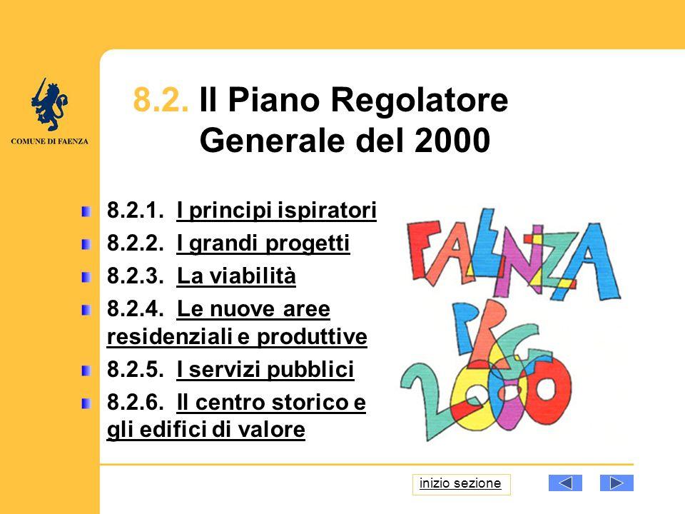 8.2. Il Piano Regolatore Generale del 2000 8.2.1. I principi ispiratoriI principi ispiratori 8.2.2. I grandi progettiI grandi progetti 8.2.3. La viabi