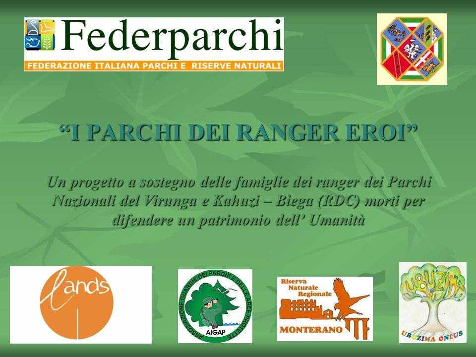 I PARCHI DEI RANGER EROI Un progetto a sostegno delle famiglie dei ranger dei Parchi Nazionali del Virunga e Kahuzi – Biega (RDC) morti per difendere