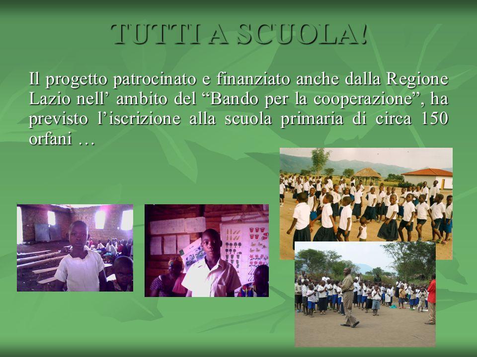 TUTTI A SCUOLA! Il progetto patrocinato e finanziato anche dalla Regione Lazio nell ambito del Bando per la cooperazione, ha previsto liscrizione alla