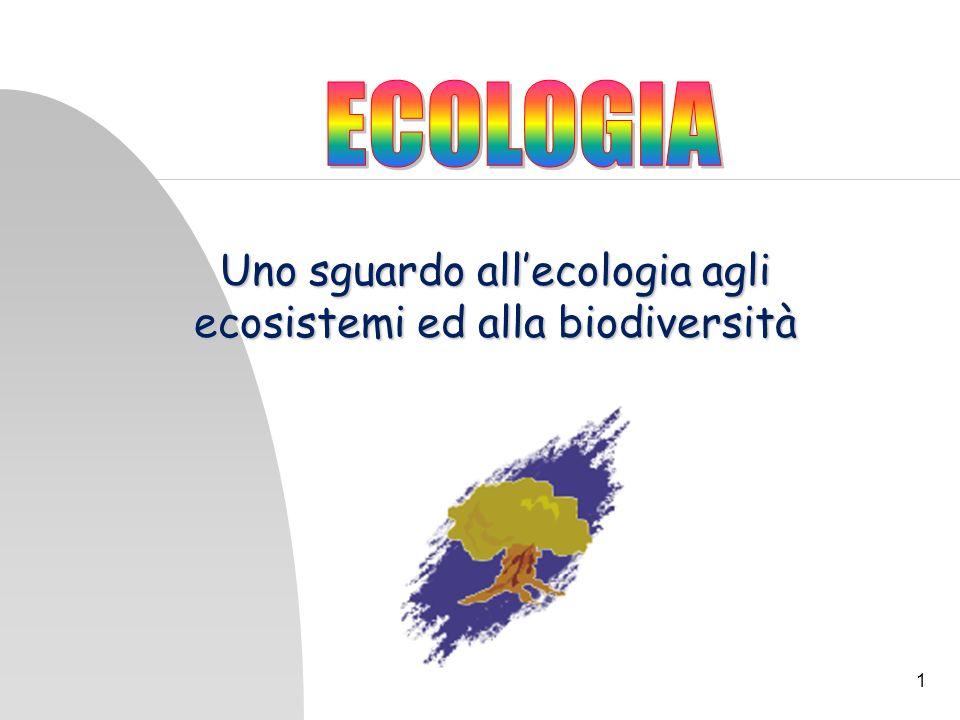 1 Uno sguardo allecologia agli ecosistemi ed alla biodiversità
