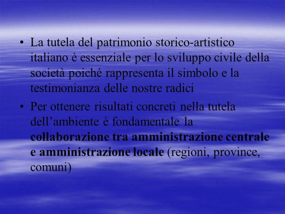 La tutela del patrimonio storico-artistico italiano è essenziale per lo sviluppo civile della società poiché rappresenta il simbolo e la testimonianza