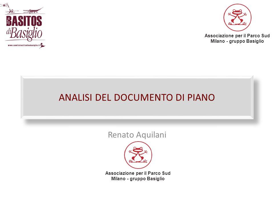Associazione per il Parco Sud Milano - gruppo Basiglio ANALISI DEL DOCUMENTO DI PIANO Renato Aquilani Associazione per il Parco Sud Milano - gruppo Ba