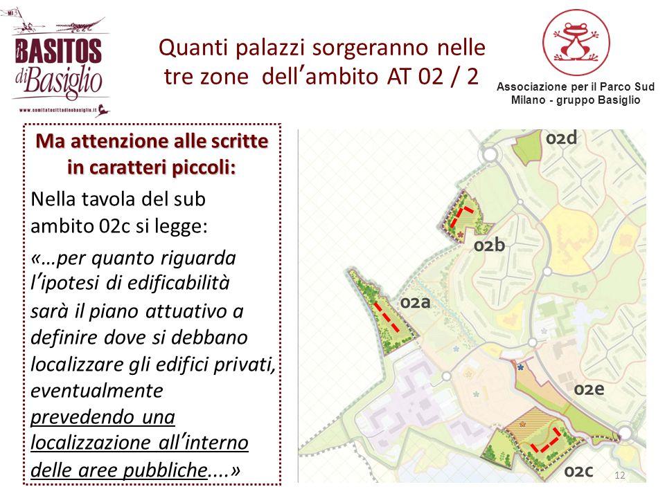 Associazione per il Parco Sud Milano - gruppo Basiglio 12 Ma attenzione alle scritte in caratteri piccoli: Nella tavola del sub ambito 02c si legge: «