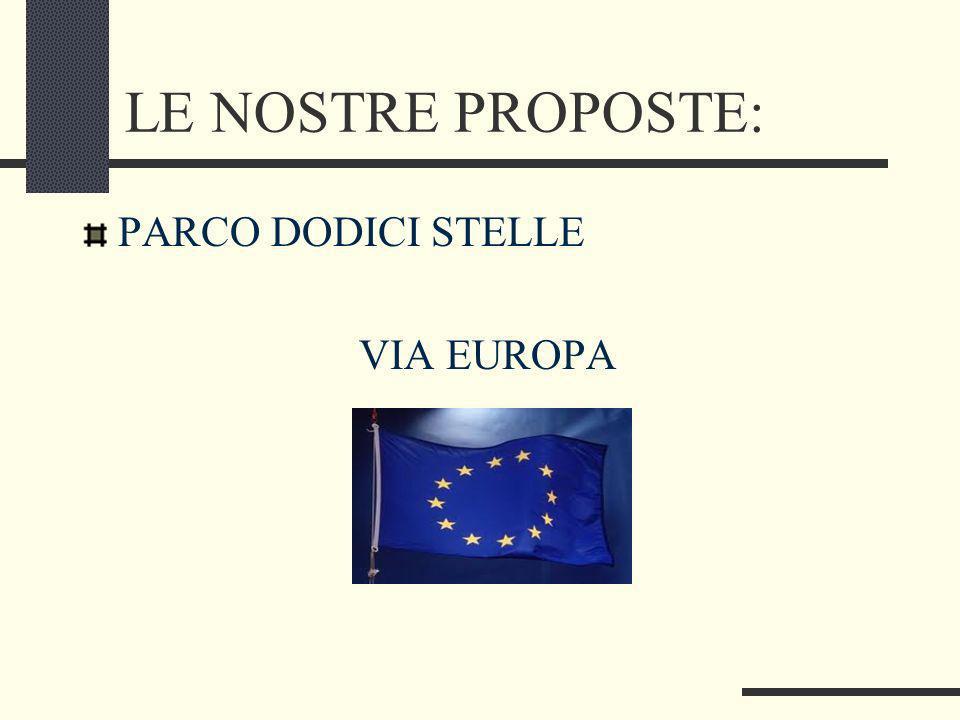 LE NOSTRE PROPOSTE: PARCO DODICI STELLE VIA EUROPA