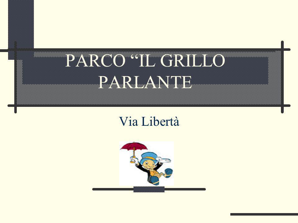 PARCO IL GRILLO PARLANTE Via Libertà