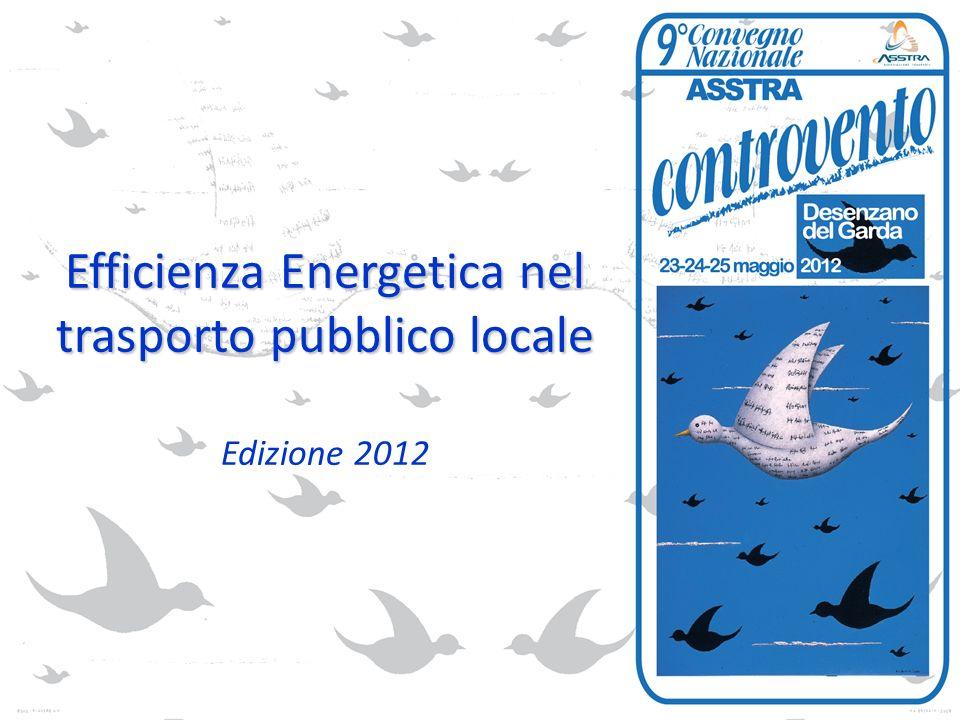Efficienza Energetica nel trasporto pubblico locale Efficienza Energetica nel trasporto pubblico locale Edizione 2012