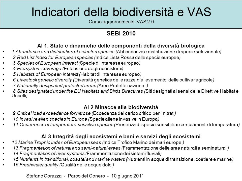Indicatori della biodiversità e VAS Corso aggiornamento: VAS 2.0 Stefano Corazza - Parco del Conero - 10 giugno 2011 SEBI 2010 AI 1. Stato e dinamiche
