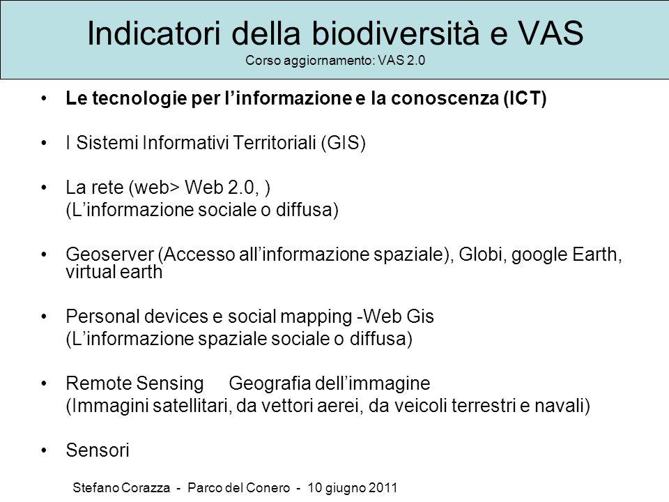 Indicatori della biodiversità e VAS Corso aggiornamento: VAS 2.0 Stefano Corazza - Parco del Conero - 10 giugno 2011 Le tecnologie per linformazione e