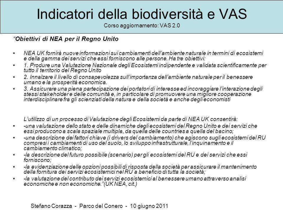 Indicatori della biodiversità e VAS Corso aggiornamento: VAS 2.0 Stefano Corazza - Parco del Conero - 10 giugno 2011 Obiettivi di NEA per il Regno Uni