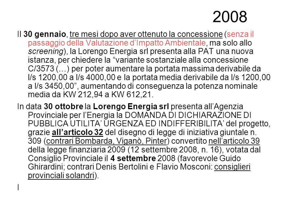 2008 Il 30 gennaio, tre mesi dopo aver ottenuto la concessione (senza il passaggio della Valutazione dImpatto Ambientale, ma solo allo screening), la