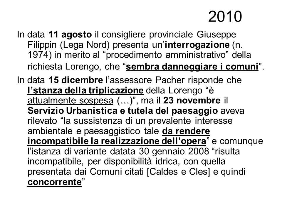 2010 In data 11 agosto il consigliere provinciale Giuseppe Filippin (Lega Nord) presenta uninterrogazione (n.